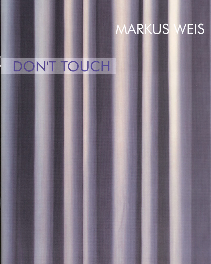 MARKUS WEIS. DON`T TOUCH